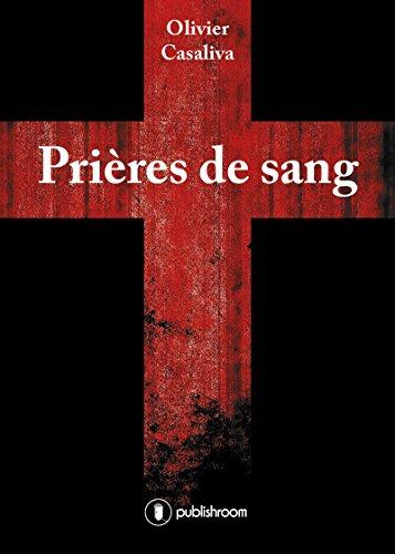 Prières de sang Olivier Casaliva Publishroom